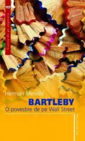 Bartleby. O poveste de pe Wall Street - Melville Hermann