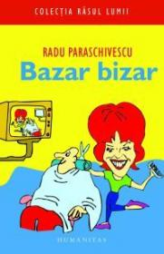 Bazar bizar - Paraschivescu Radu