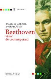 Beethoven vazut de contemporani - Prod'homme J.-G.