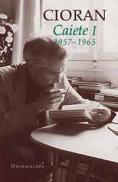 Caiete I. 1957-1965 - Cioran Emil