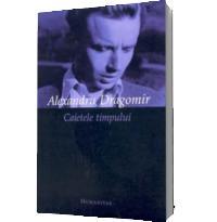 Caietele timpului - Alexandru Dragomir