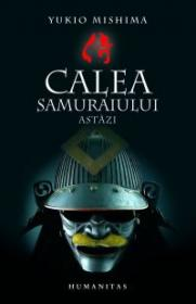 Calea samuraiului - Mishima Yukio
