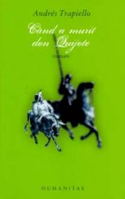 Cand a murit don Quijote - Trapiello Andres