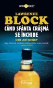 Cand sfanta crasma se inchide - Block Lawrence
