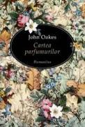 Cartea parfumurilor - Oakes John