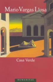 Casa Verde - Vargas Llosa Mario