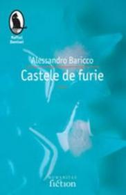 Castele de furie - Baricco Alessandro