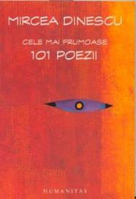 Cele mai frumoase 101 poezii - Dinescu Mircea