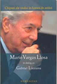 Chipuri ale raului in lumea de astazi - Vargas Llosa Mario