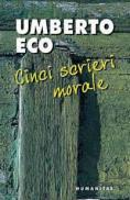 Cinci scrieri morale - Eco Umberto