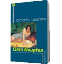 Clara Noaptea - Catherine Locandro