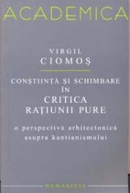Constiinta si schimbare in critica ratiunii pure - Ciomos Virgil