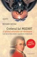 Creierul lui Mozart si pilotul avionului de vanatoare - Restak Richard
