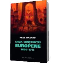 Criza constiintei europene 1680-1715 - Paul Hazard