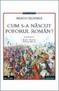 Cum s-a nascut poporul roman? - Djuvara Neagu