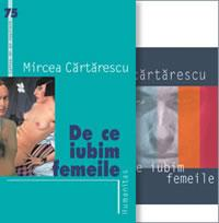 De ce iubim femeile (carte si audiobook) - Cartarescu Mircea