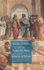 De la scoala din Atena la scoala de la Paltinis - Cornea Andrei