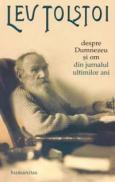 Despre Dumnezeu si om. Din jurnalul ultimilor ani(1907-1910) - Tolstoi Lev