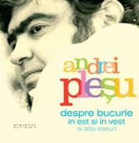 Despre bucurie in est si in vest si alte eseuri (audiobook) - Plesu Andrei