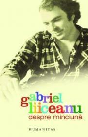 Despre minciuna - Liiceanu Gabriel