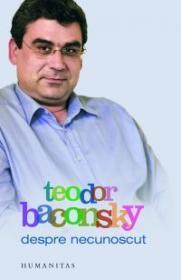 Despre necunoscut - Baconsky Teodor