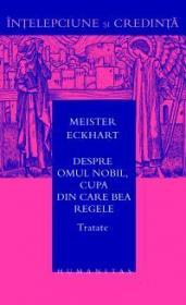 Despre omul nobil, cupa din care bea regele - Meister Eckhart