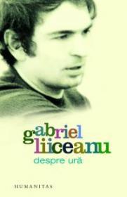Despre ura - Liiceanu Gabriel