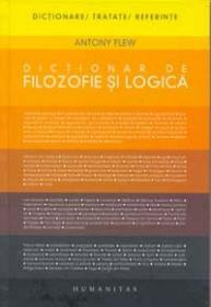 Dictionar de filozofie si logica - Flew Antony