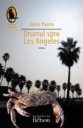 Drumul spre Los Angeles - Fante John