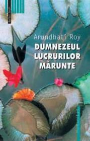 Dumnezeul lucrurilor marunte - Roy Arundhati