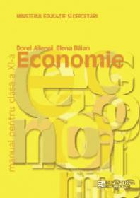 Economie. Manual pentru cls a XI-a - Ailenei Doru; Balan Elena
