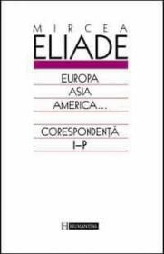 Europa, Asia, America... vol. 2 - Eliade Mircea