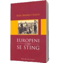 Europeni care se sting - Karl-Markus Gauss