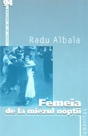 Femeia de la miezul noptii - Albala Radu