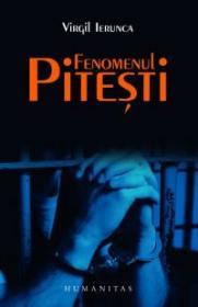 Fenomenul Pitesti - Ierunca Virgil