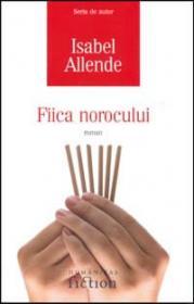 Fiica norocului - Allende Isabel