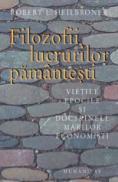 Filozofii lucrurilor pamantesti. Vietile epocile si doctrinele marilor economisti - Heilbroner Robert L.