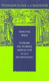 Forme de iubire implicita a lui Dumnezeu - Weil Simone