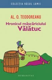 Hronicul mascariciului Valatuc - Teodoreanu Al. O.