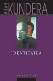 Identitatea - Kundera Milan