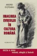 Imaginea evreului in cultura romana - Oisteanu Andrei