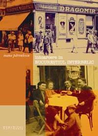 Intoarcere in Bucurestiul Interbelic (CD) - Parvulescu Ioana