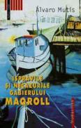 Ispravile si necazurile gabierului Maqroll - Mutis Alvaro