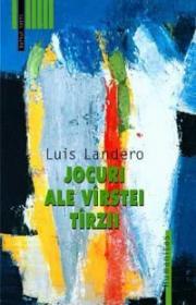 Jocuri ale virstei tirzii - Landero Luis