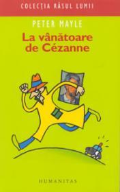 La vanatoare de Cezanne - Mayle Peter