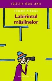 Labirintul maslinelor - Mendoza Eduardo