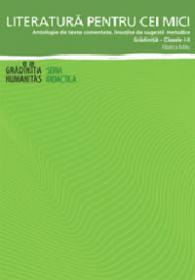 Literatura pentru copii. Antologie de texte comentate, insotite de sugestii metodice - Mitu Florica