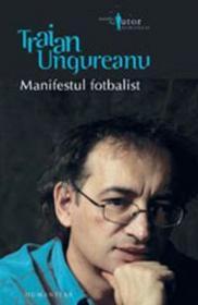 Manifestul fotbalist - Ungureanu Traian