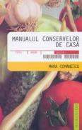 Manualul conservelor de casa - Comanescu Mara
