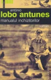 Manualul inchizitorilor - Lobo Antunes Antonio
